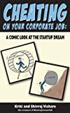 Cheating on Your Corporate Job: A Comic Look at the Startup Dream