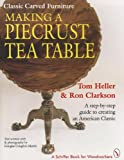 img - for Classic Carved Furniture: Making a Piecrust Tea Table : A Step-By-Step Guide to Creating an American Classic (A Schiffer Book for Woodcarvers) book / textbook / text book
