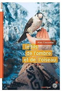 Le fils de l'ombre et de l'oiseau par Cousseau