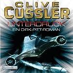 Unterdruck: Ein Dirk-Pitt-Roman | Clive Cussler,Dirk Cussler