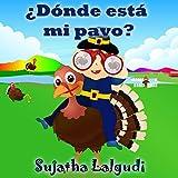 Spanish books for children: ¿Dónde está mi pavo? el Día de Acción de Gracias (Cuentos para Dormir 3 a 7 Años): Libros para niños. Spanish Thanksgiving ... infantil ilustrado nº 12) (Spanish Edition)