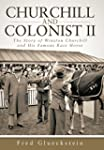 Churchill and Colonist II: The Story...