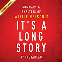 It's a Long Story by Willie Nelson, Summary & Analysis: My Life (       UNABRIDGED) by Instaread Narrated by Michael Gilboe
