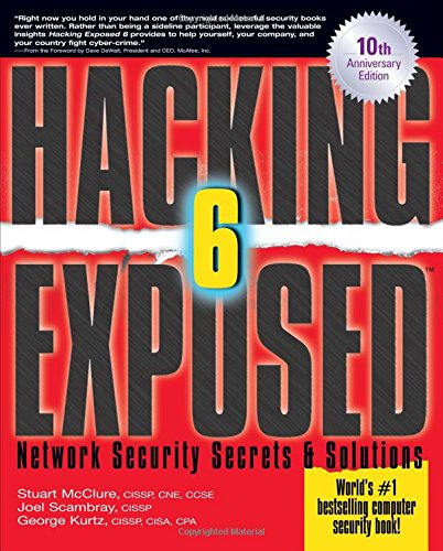 Hacking Exposed: Network Security Secrets and Solutions,...