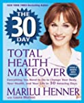 The 30 Day Total Health Makeover: Eve...