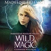 Wild Magic: Clearwater Witches, Volume 2 | Madeline Freeman