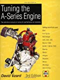 Tuning the A-Series Engine: The Definitive Manual on Tuning for Performance or Economy (1859606202) by Vizard, David
