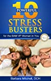 Ten Powerful Stress Busters for the BAM VP Woman in You