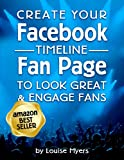 Create your Facebook Timeline Fan Page to Look Great and Engage Fans