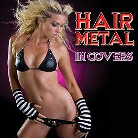 Hair Metal In Covers