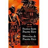Stories from Puerto Rico / Historias de Puerto Rico (English and Spanish Edition) ~ Adela Martinez-Santiago