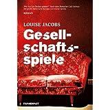 """Gesellschaftsspiele: Romanvon """"Louise Jacobs"""""""