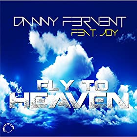 Dance Danny Fervent feat. Joy-Fly To Heaven
