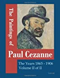 The Paintings of Paul Cezanne.: The Years 1885-1906 Volume II of II