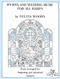 Hymns and Wedding Music for All Harps (Sylvia Woods Multi-Level Harp Books)