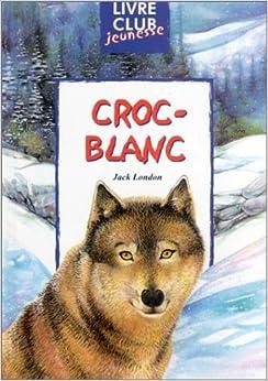 Amazon.fr - Croc-Blanc - Jack London - Livres