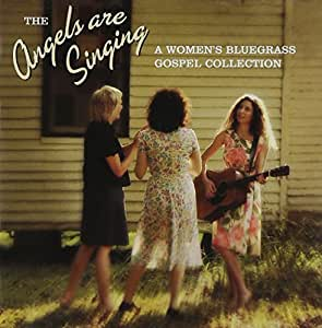 Angels Are Singing (Women's Bluegrass Gospel Coll.)