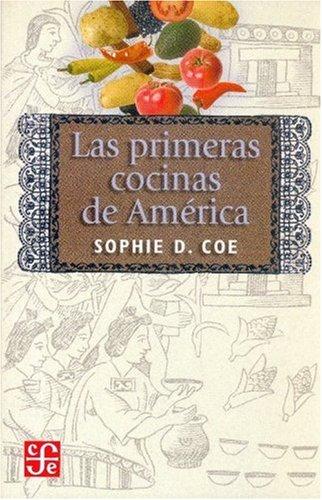 Las primeras cocinas de América (Tezontle) (Spanish Edition)