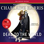 Dead to the World: Sookie Stackhouse Southern Vampire Mystery #4 (       UNABRIDGED) by Charlaine Harris Narrated by Johanna Parker