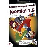 """Content Management mit Joomla! 1.5 f�r Kidsvon """"Johann-Christian Hanke"""""""