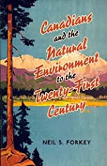 Canadians and the Natural Environment to the Twenty-First Century