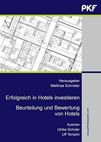 erfolgreich-in-hotels-investieren-beurteilung-und-bewertung-von-hotels-eine-professionelle-arbeitshi