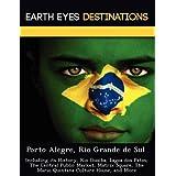 Porto Alegre, Rio Grande de Sul: Including its History, Rio Guaiba, Lagoa dos Patos, The Central Public Market...