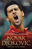 img - for Novak Djokovic and the Rise of Serbia: The Sporting Statesman book / textbook / text book