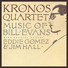 Kronos Quartet: Music of Bill Evans