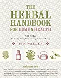 img - for The Herbal Handbook for Home and Health: 501 Recipes for Healthy Living, Green Cleaning, and Natural Beauty book / textbook / text book