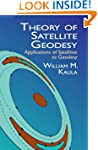 Theory of Satellite Geodesy: Applicat...