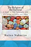 img - for The Religion of the Samurai: A Study of Zen Philosophy and Discipline in China and Japan book / textbook / text book