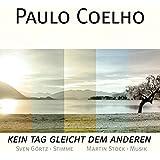 Paulo Coelho-Kein Tag Gleicht dem Anderen