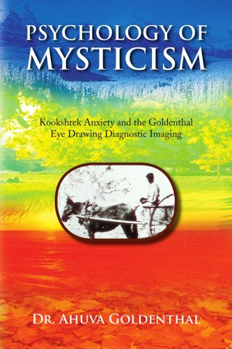 Psychology of Mysticism: Kookshrek Anxiety and the Goldenthal Eye Drawing Diagnostic Imaging