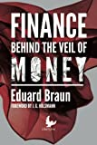 Finance behind the Veil of Money