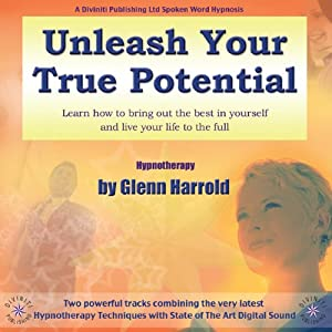 Unleash Your True Potential | [Glenn Harrold]