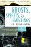 img - for Exposed, Uncovered, and Declassified: Ghosts, Spirits, & Hauntings: Am I Being Haunted? book / textbook / text book
