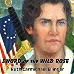 Sword of the Wild Rose | Ruth Carmichael Ellinger