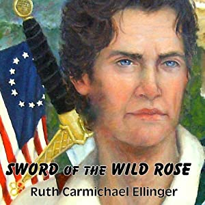 Sword of the Wild Rose | [Ruth Carmichael Ellinger]