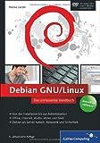 Heike Jurzik Debian GNU/Linux: Das umfassende Handbuch. Aktuell zu »Wheezy«