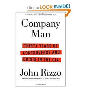 Company Man: Thirty Years of Controversy and Crisis in the CIA by John Anthony Rizzo