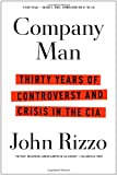 Company Man: Thirty Years of Controversy and Crisis in the CIA (1451673930) by Rizzo, John
