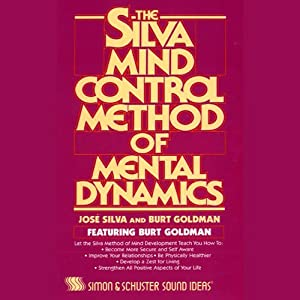 The Silva Mind Control Method of Mental Dynamics | [Jose Silva]