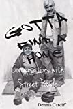 img - for Gotta Find a Home: Conversations with Street People book / textbook / text book