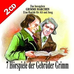 Sieben Hörspiele der Gebrüder Grimm Hörspiel