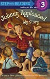 Johnny Appleseed: My Story (Step-Into-Reading, Step 3) (0375812474) by Harrison, David L.