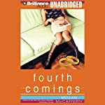 Fourth Comings: A Novel (       UNABRIDGED) by Megan McCafferty Narrated by Renée Raudman
