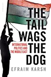 The Tail Wags the Dog: International Politics and the Middle East