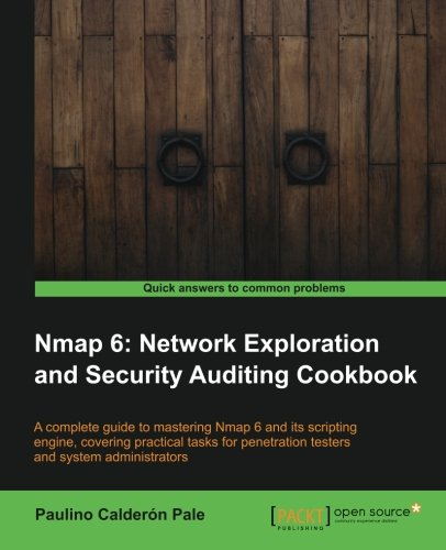 Nmap 6: Network Exploration and Security Auditing Cookbook