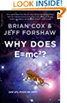 Why Does E=mc2?: (and Why Should We C...